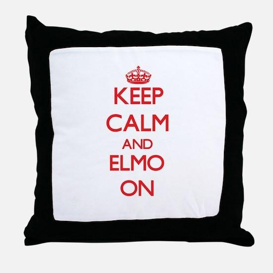 Keep Calm and Elmo ON Throw Pillow