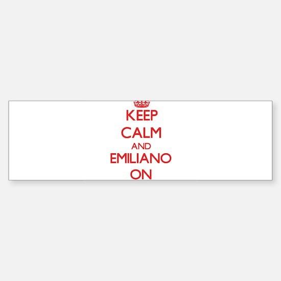 Keep Calm and Emiliano ON Bumper Bumper Bumper Sticker