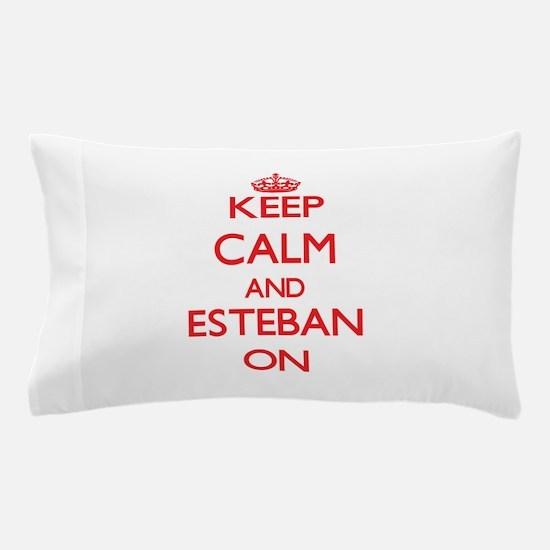 Keep Calm and Esteban ON Pillow Case