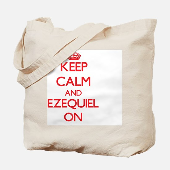 Keep Calm and Ezequiel ON Tote Bag