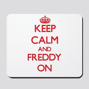 Keep Calm and Freddy ON Mousepad