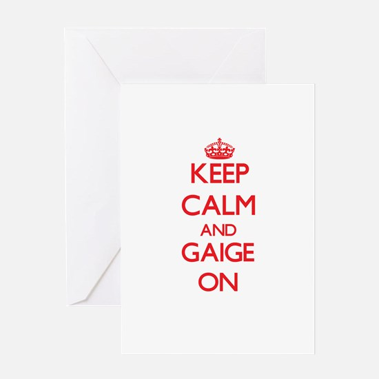 Keep Calm and Gaige ON Greeting Cards