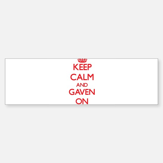 Keep Calm and Gaven ON Bumper Bumper Bumper Sticker