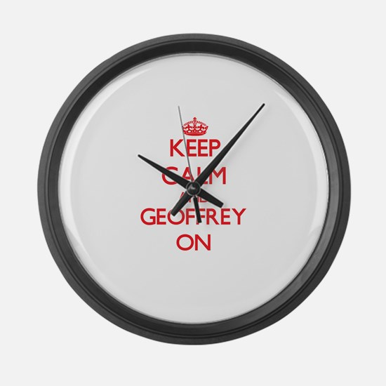 Keep Calm and Geoffrey ON Large Wall Clock