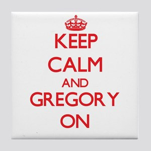 Keep Calm and Gregory ON Tile Coaster