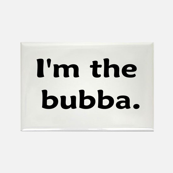I'm The Bubba Rectangle Magnet