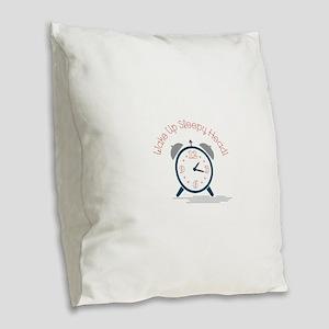 Wake up sleepy head Burlap Throw Pillow