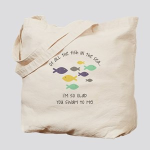 Im so glad you swam to me ! Tote Bag
