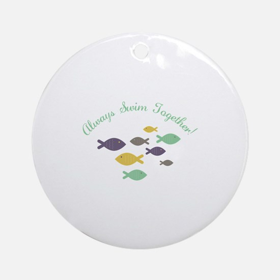 Always swim together Ornament (Round)