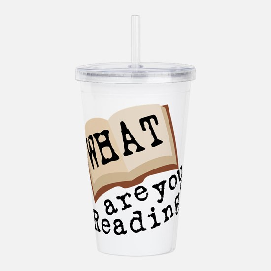 What Are You Reading? Acrylic Double-wall Tumbler