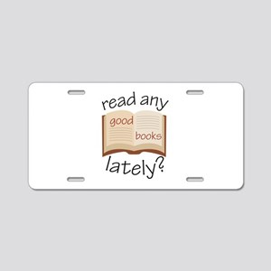 Read Any Good Books Lately Aluminum License Plate