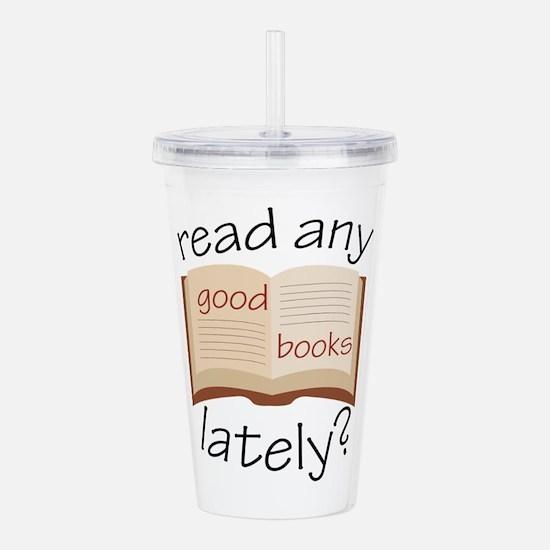 Read Any Good Books Lately Acrylic Double-wall Tum