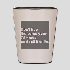 same year -robin sharma quote Shot Glass