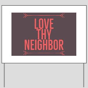 Love Thy Neighbor Yard Sign