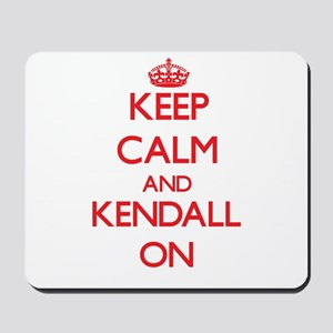 Keep Calm and Kendall ON Mousepad