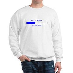 BOY LOADING... Sweatshirt
