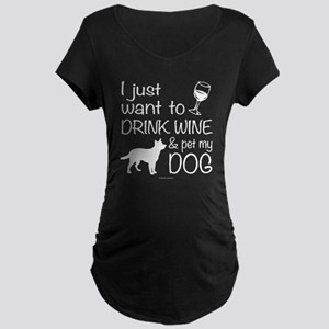 Drink Wine & Dogs Maternity T-Shirt