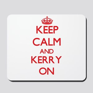 Keep Calm and Kerry ON Mousepad