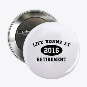 "Life Begins At Retirement 2.25"" Button"