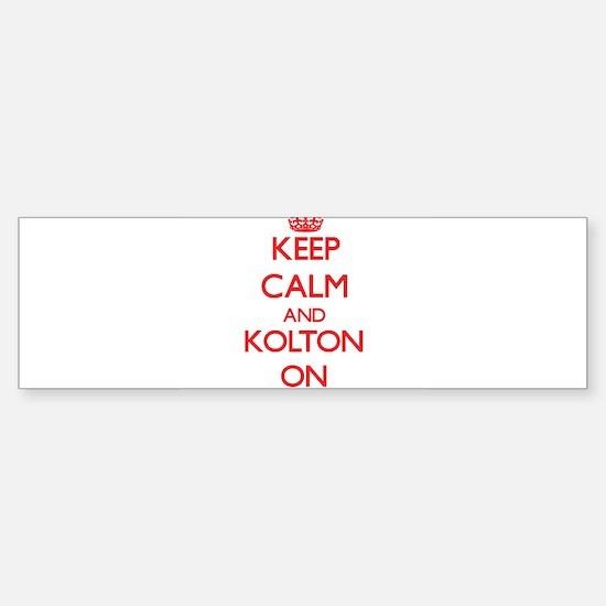 Keep Calm and Kolton ON Bumper Bumper Bumper Sticker