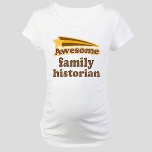 Family Historian Maternity T-Shirt