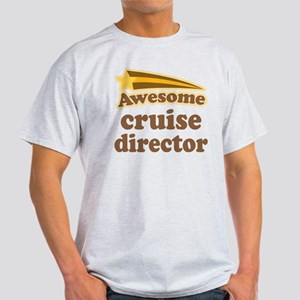 Awesome Cruise Director Light T-Shirt