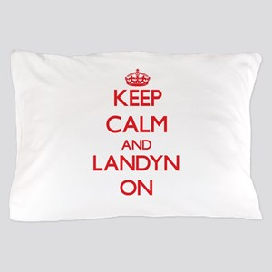Keep Calm and Landyn ON Pillow Case