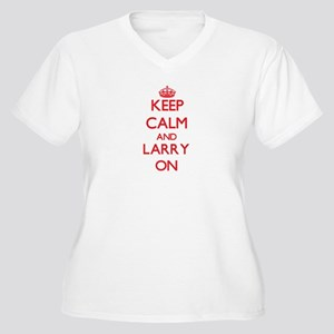 Keep Calm and Larry ON Plus Size T-Shirt