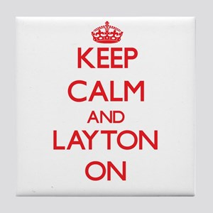 Keep Calm and Layton ON Tile Coaster