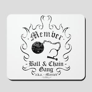 Ball & Chain Gang Mousepad