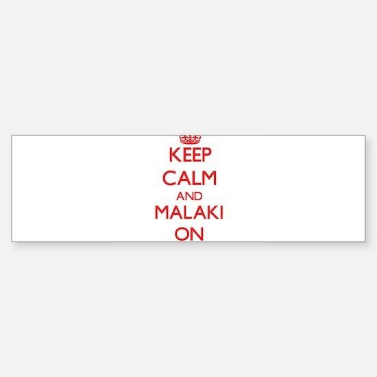 Keep Calm and Malaki ON Bumper Car Car Sticker