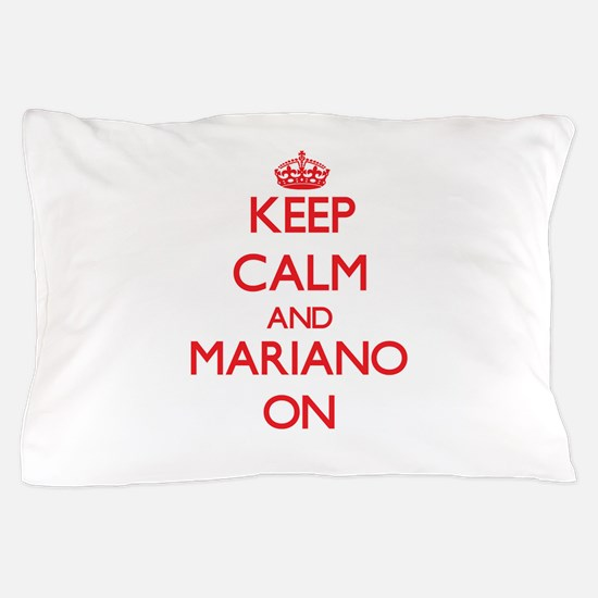 Keep Calm and Mariano ON Pillow Case