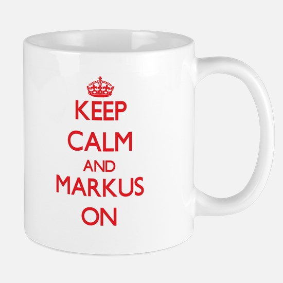 Keep Calm and Markus ON Mugs