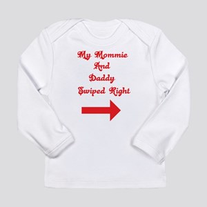 Mommie and daddy swiped right Long Sleeve T-Shirt