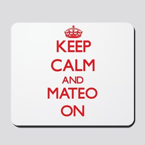 Keep Calm and Mateo ON Mousepad