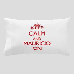 Keep Calm and Mauricio ON Pillow Case