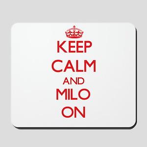 Keep Calm and Milo ON Mousepad
