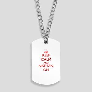 Keep Calm and Nathan ON Dog Tags