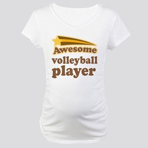 Awesome Volleyball Player Maternity T-Shirt
