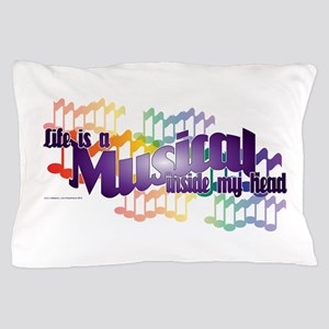 Life is a Musical Pillow Case