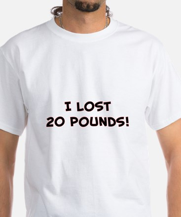 20 Pounds White T-Shirt