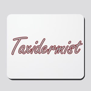 Taxidermist Artistic Job Design Mousepad