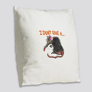 I Don't give a rats ass... Burlap Throw Pillow