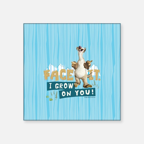 "Ice Age Sid Grows on You Square Sticker 3"" x 3"""