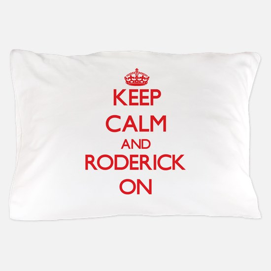 Keep Calm and Roderick ON Pillow Case