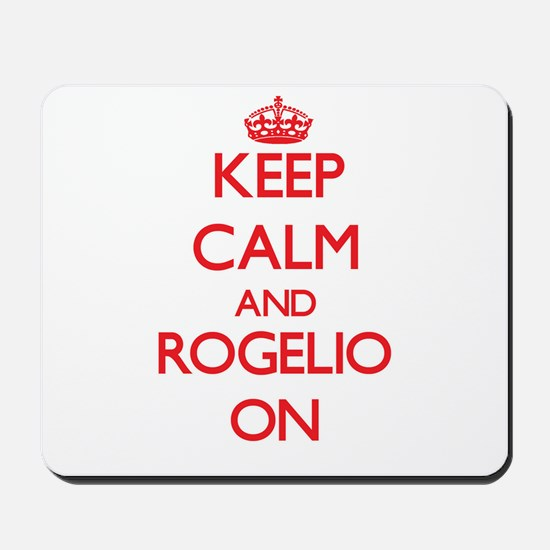 Keep Calm and Rogelio ON Mousepad