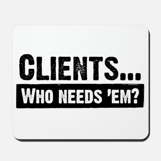 WTD: Clients...Who needs 'em? Mousepad