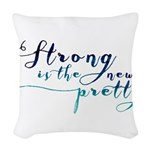 Strong is the New Pretty Woven Throw Pillow