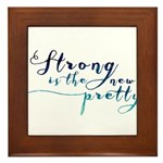 Strong is the New Pretty Framed Tile