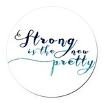 Strong is the New Pretty Round Car Magnet